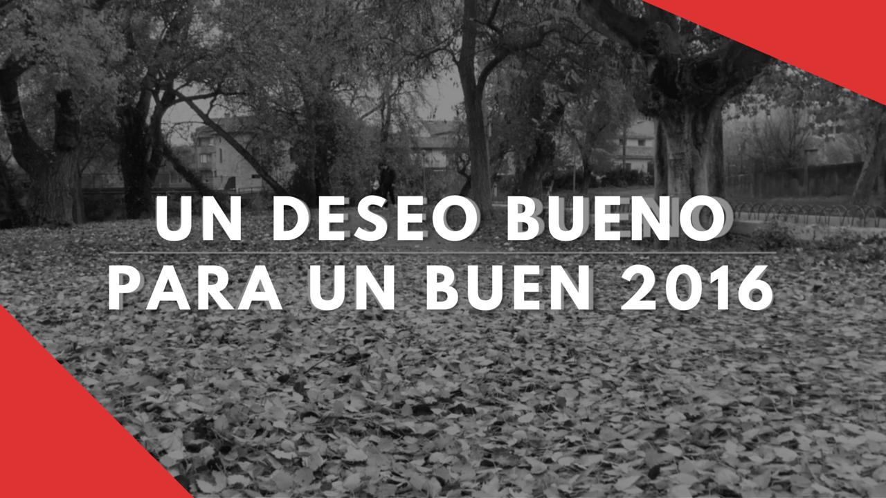 UN DESEO BUENOPARA UN BUEN 2016